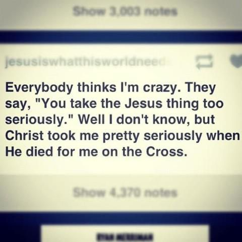 Crazy can be good.The Lord, Jesusfreak, Real Life, True Love, Jesus Freak, Well Said, Thank You Jesus, True Stories, Jesus Love