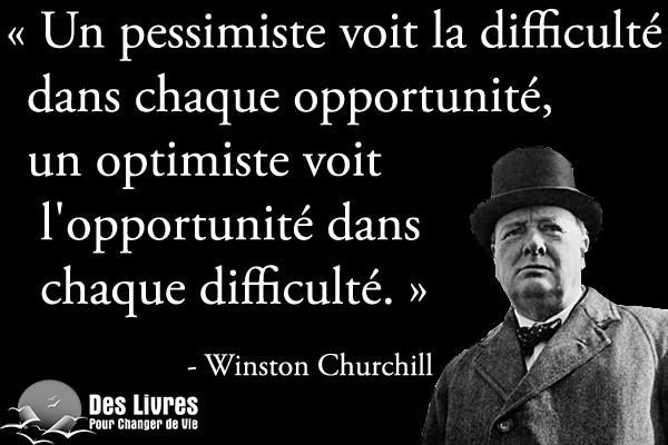 """"""" Un pessimiste voit la difficulté dans chaque opportunité, un optimiste voit l'opportunité dans chaque difficulté. """" - Winston Churchill #winston_churchil #pessimiste #opportunite #optimiste #difficulte http://www.des-livres-pour-changer-de-vie.fr/"""