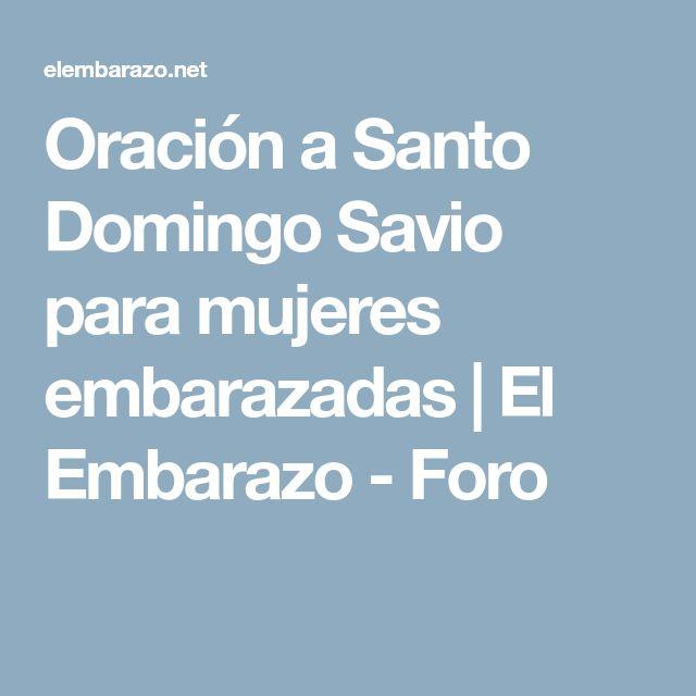 Oración a Santo Domingo Savio para mujeres embarazadas | El Embarazo - Foro
