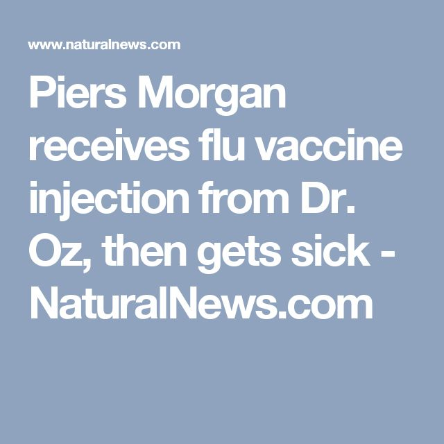 Piers Morgan receives flu vaccine injection from Dr. Oz, then gets sick - NaturalNews.com