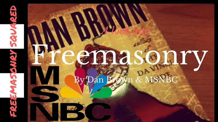 A look into Freemasonry by MSNBC and Dan Brown Freemasonry Squared Final