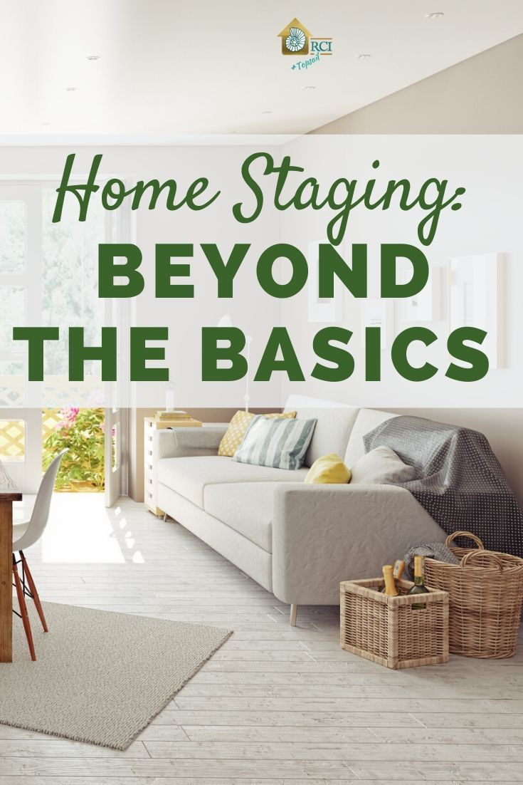Home Staging Beyond The Basics Rci Topsail Home Staging Staging Furniture Home Staging Tips