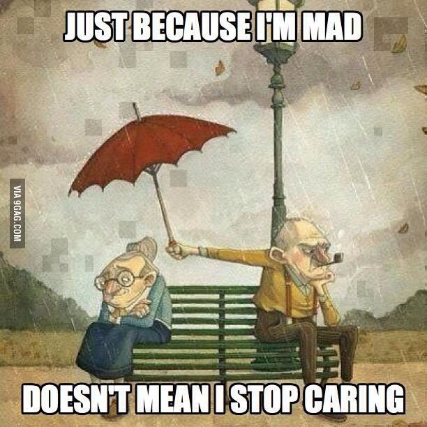 Just because I'm mad doesn't mean I stop caring. | Flickr - Photo Sharing!