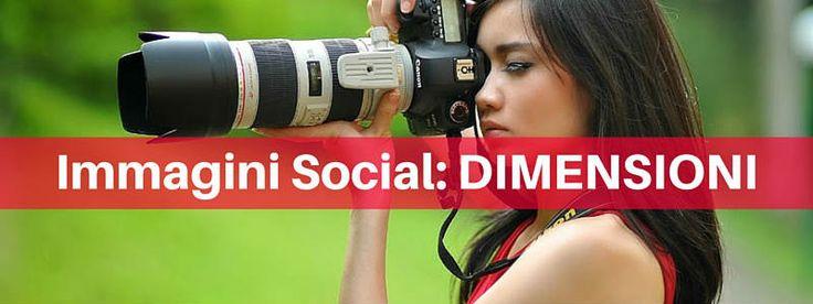 Immagini social: vuoi pubblicare immagini ma non conosci le esatte dimensioni per i vari social network? Scopri come farlo leggendo il seguente articolo