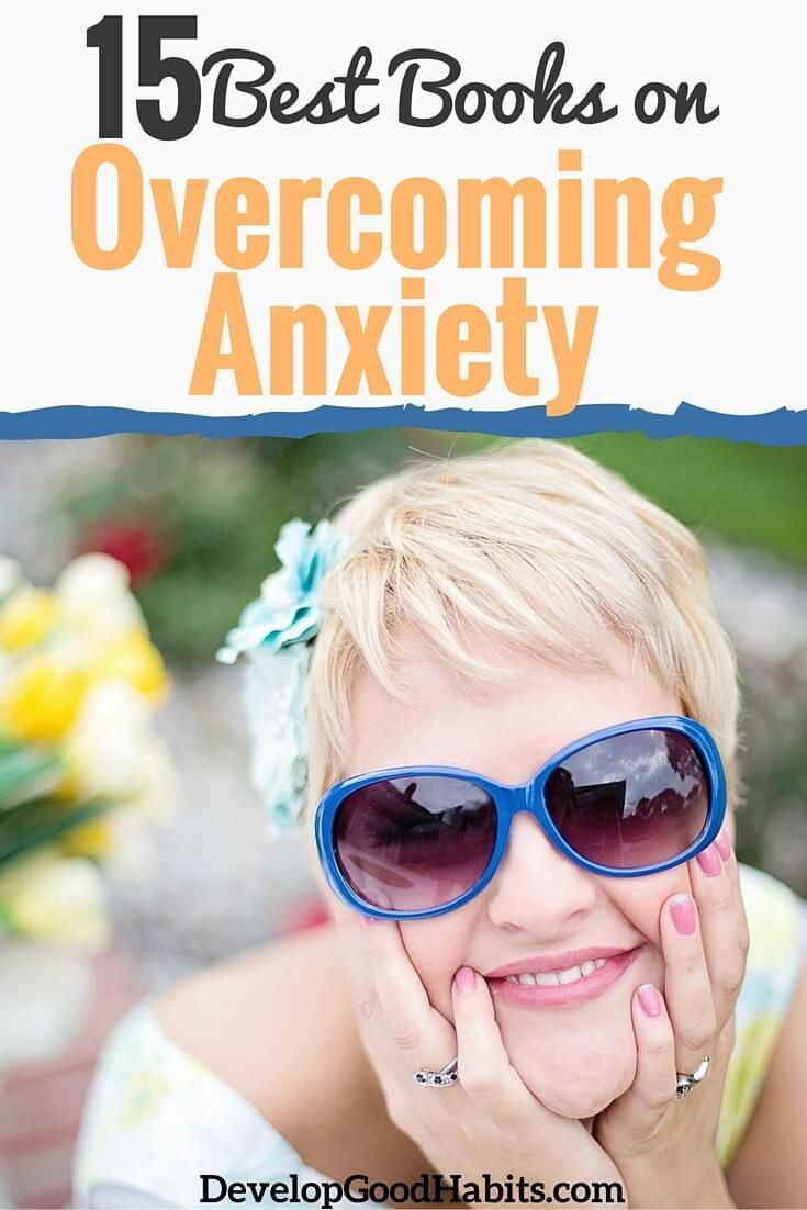 Anxiety got you feeling stressed out. Want to overcome (or learn more about) generalized anxiety disorder, social anxiety or panic disorder? these top 15 books on dealing with anxiety are a great place to start. http://www.developgoodhabits.com/stress-anxiety-books/
