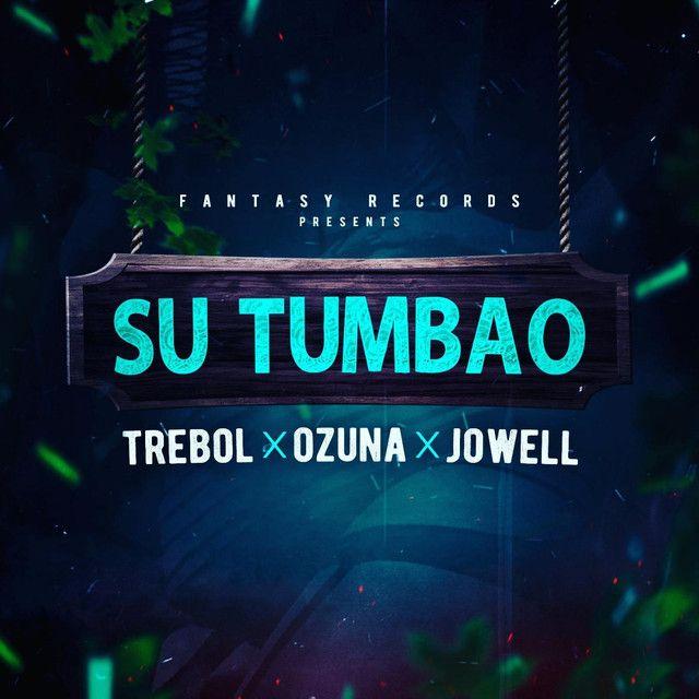 Su Tumbao (feat. Jowell), a song by Trebol Clan, Ozuna, Jo-Well on Spotify