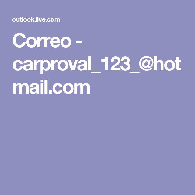 Correo - carproval_123_@hotmail.com