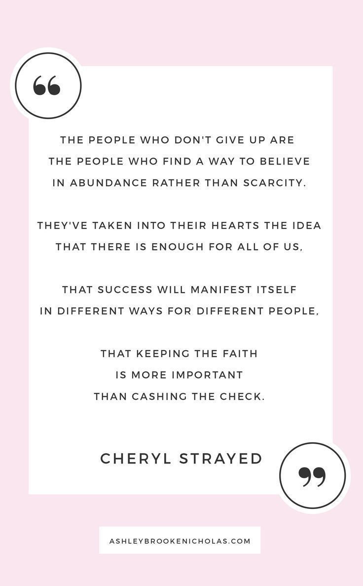 The Best Cheryl Strayed Quotes The People Who Don T Give Up Are The People Who Find A Way To Believe Cheryl Strayed Quotes Inspirational Words Cheryl Strayed