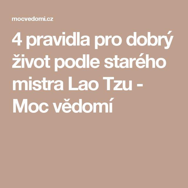 4 pravidla pro dobrý život podle starého mistra Lao Tzu - Moc vědomí