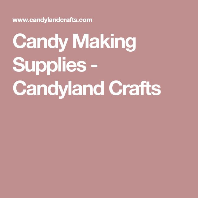 Candy Making Supplies - Candyland Crafts