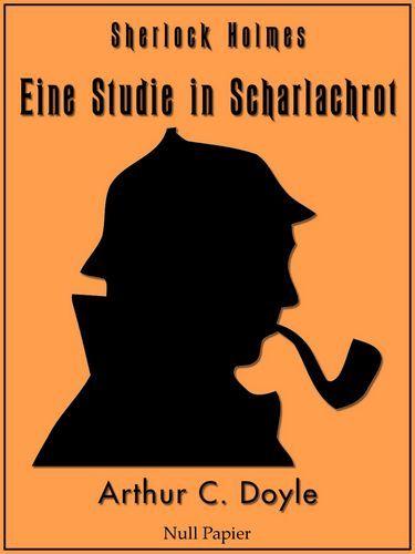 Arthur Conan Doyle: Sherlock Holmes - Eine Studie in Scharlachrot: Vollständige & Illustrierte Fassung (HD)