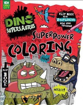 Dino Supersaurus: Superpower Coloring by Parragon Books