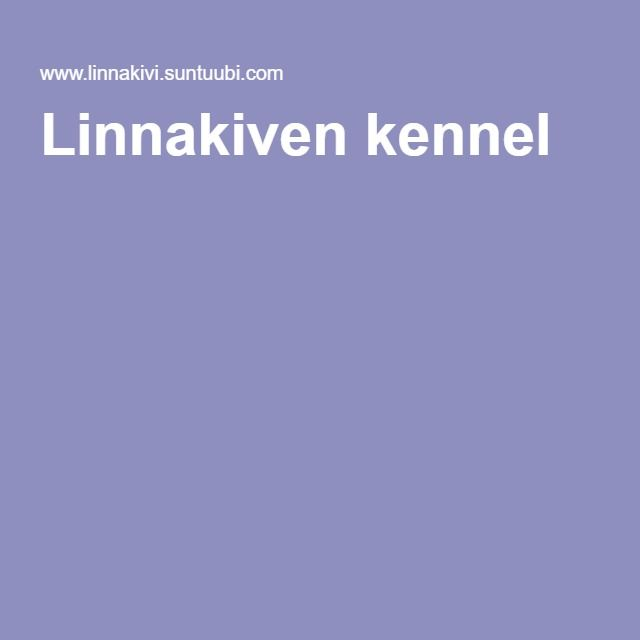 Linnakiven kennel
