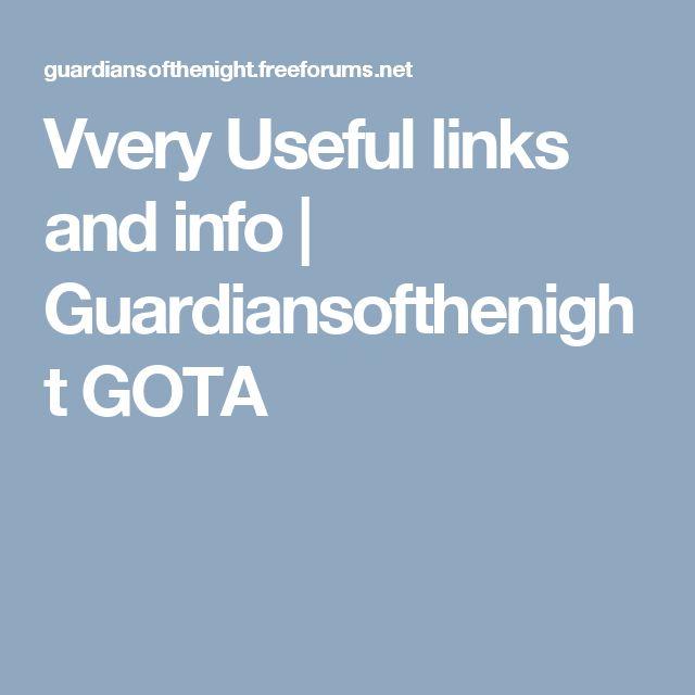 Vvery Useful links and info | Guardiansofthenight GOTA