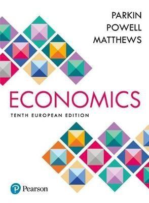Economics / Parkin, Michael & Powell, Melanie & Matthews, Kent. 10th European ed.