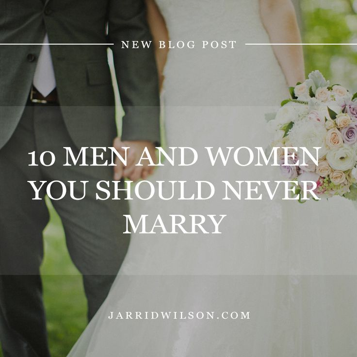 10 Men And Women You Should Never Marry