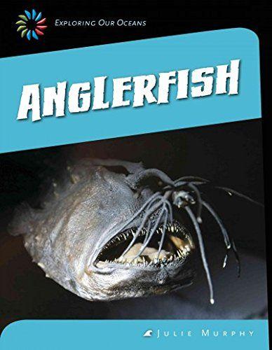 Anglerfish (21st Century Skills Library: Exploring Our Oc... https://www.amazon.com/dp/1631880675/ref=cm_sw_r_pi_dp_x_7ZD3yb87Q8BNC
