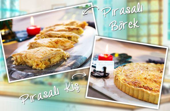 Günümün En Güzel Anı'nda Bugün: Pırasalı Börek, Pırasalı Kiş