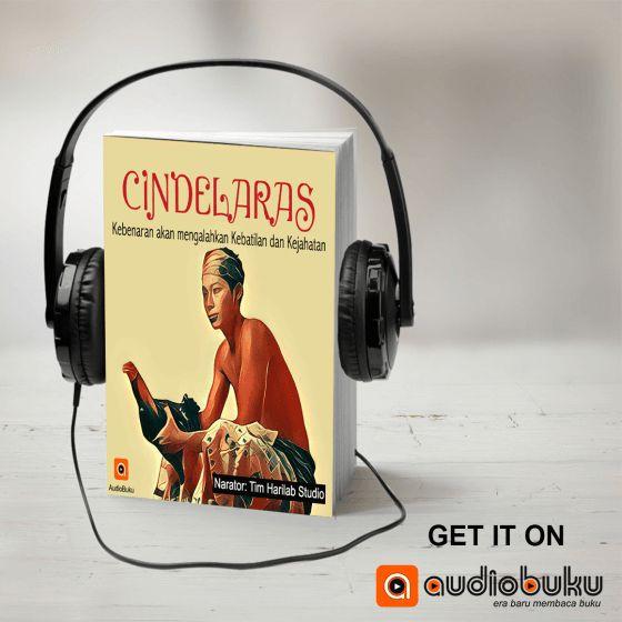 Cindelaras Audiobook Indonesia - Kategori Cerita Rakyat & Legenda Indonesia, bisa anda dengarkan lewat aplikasi AudioBuku. Unduh aplikasinya di playstore & appstore