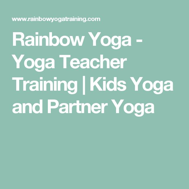 Rainbow Yoga - Yoga Teacher Training | Kids Yoga and Partner Yoga