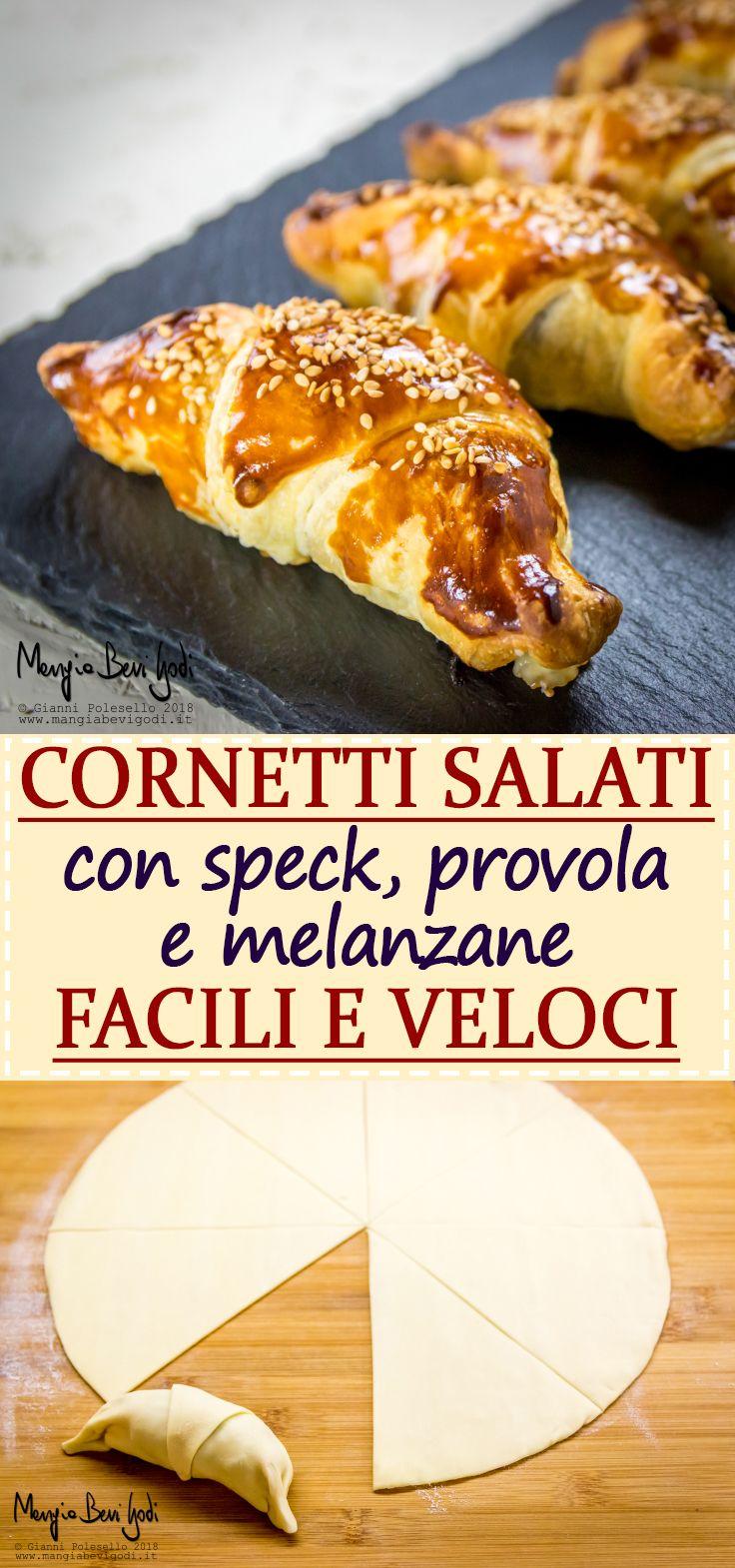 La ricetta dei cornetti salati con speck, provola e melanzane. Un finger food facile e veloce.