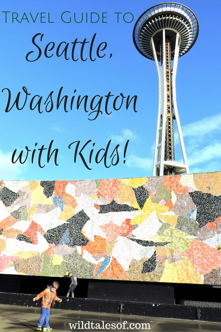 Travel Guide to Seattle Washington with Kids