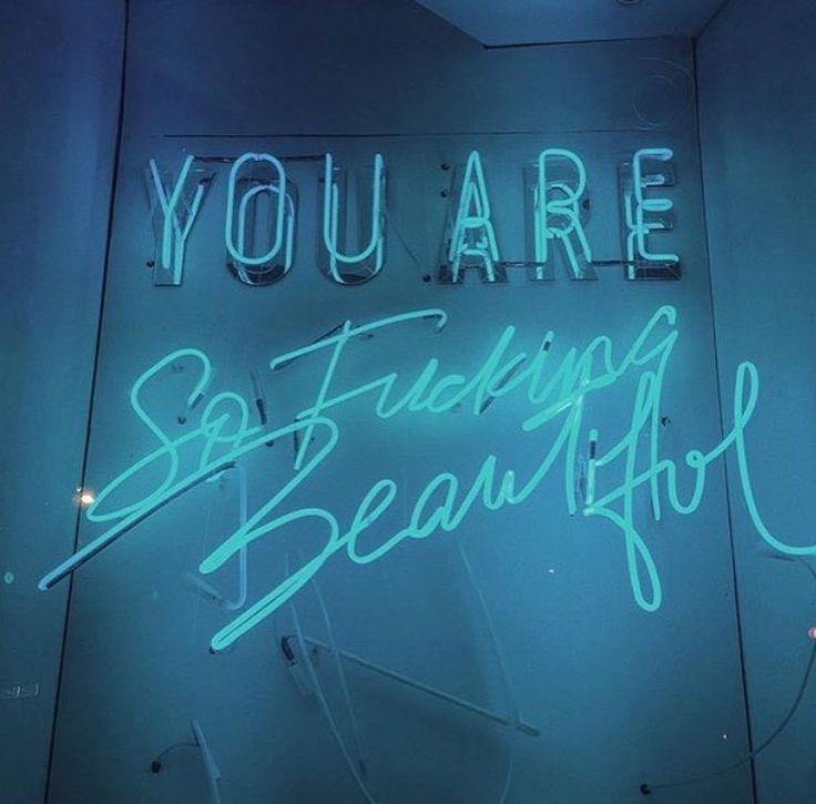 You Are So Fucking Beautiful
