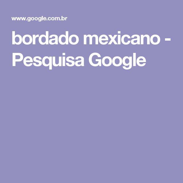bordado mexicano - Pesquisa Google