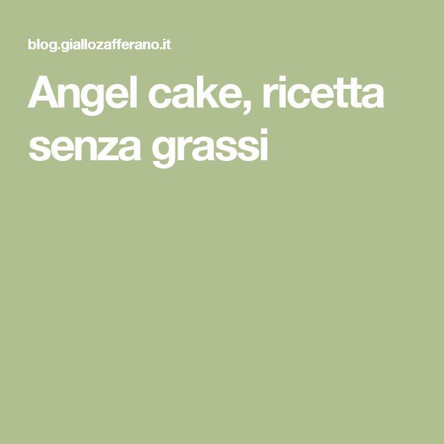 Angel cake, ricetta senza grassi