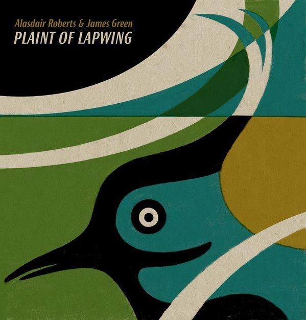 Alasdair Roberts & James Green - Plaint Of Lapwing