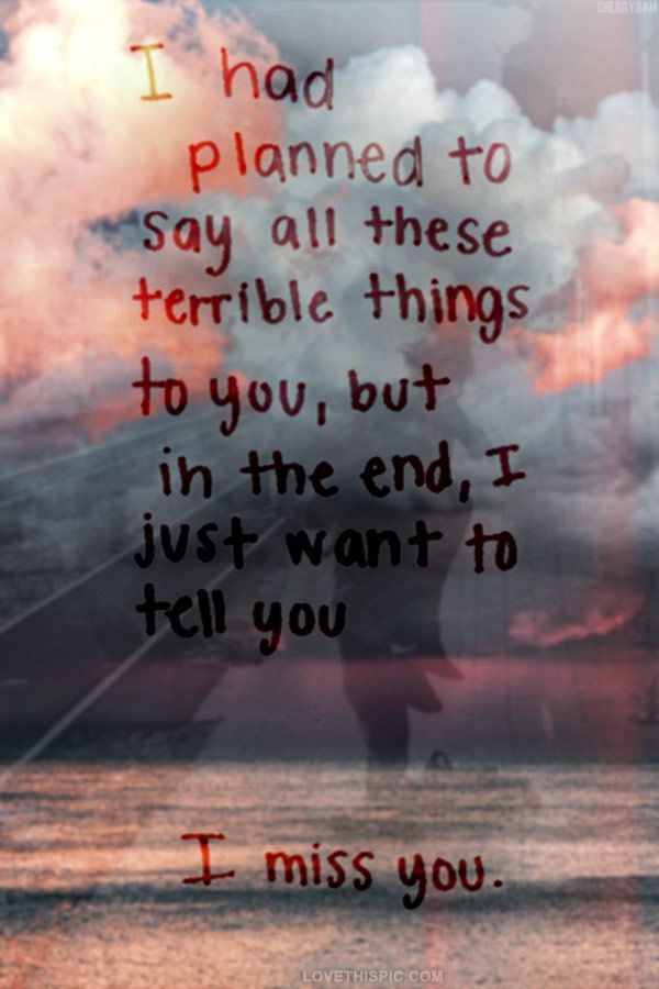 Sad Quotes For Him I Miss You: 116 Best Images About Missing Him Quotes :( And Break Up