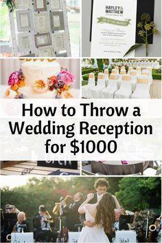 How to Throw a Wedding Reception for $1000 - http://www.thebudgetdiet.com/1000-wedding-reception?utm_content=snap_default&utm_medium=social&utm_source=Pinterest.com&utm_campaign=snap
