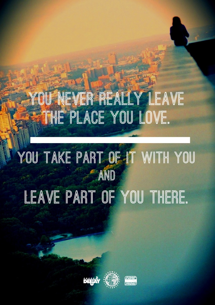 You Never Really Leave. #Quotes