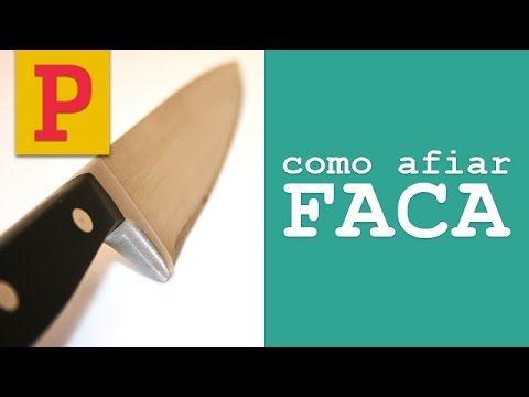 Como afiar faca - YouTube