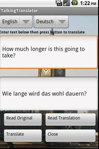 Talking Translator v3.5 apk  Requirements:Android 1.6+  Overview:Translates to and from 50+ languages and pronounces both the original text or the translated portion in the following languages:English, Spanish, French, German and Italian.