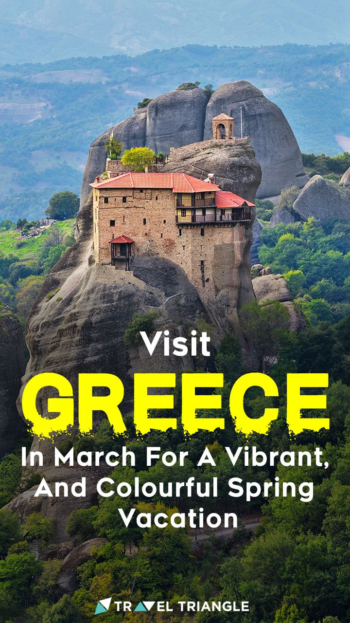 Planning A Spring Vacation Head To Greece In March For An