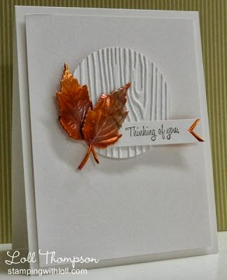 handmade card from Stamping with Loll: Copper Leaves ... die cut circle with woodgrain texture ... leaves embossed in copper .... lovely!!