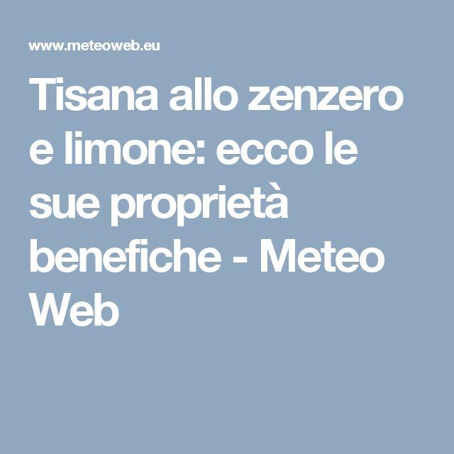 Tisana allo zenzero e limone: ecco le sue proprietà benefiche - Meteo Web