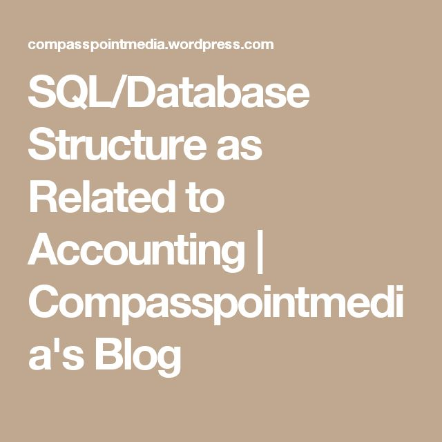 SQL/Database Structure as Related to Accounting | Compasspointmedia's Blog