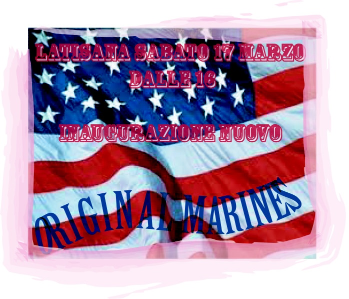 17 marzo 2013 ORIGINAL MARINES LATISANA