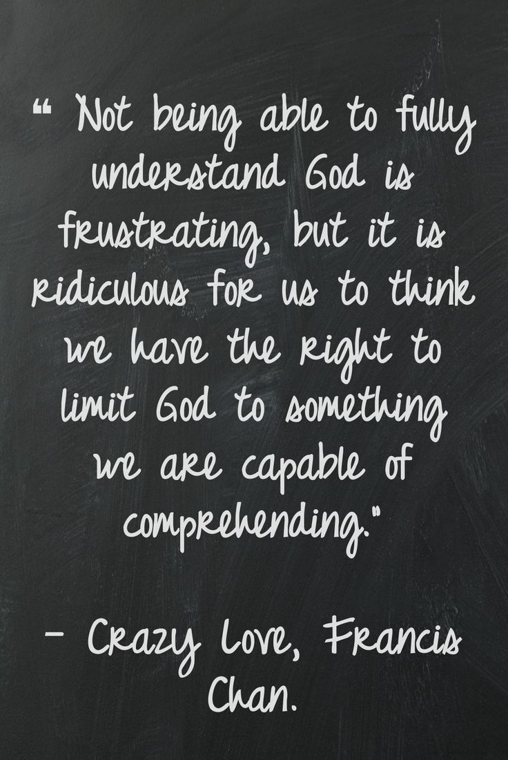 Don't limit God to our own comprehension