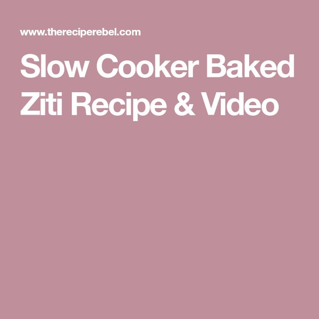 Slow Cooker Baked Ziti Recipe & Video