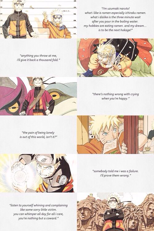 Naruto, everyone ought to take a lesson out of his book.