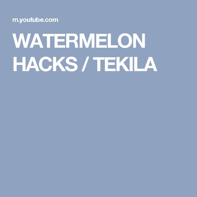 WATERMELON HACKS / TEKILA