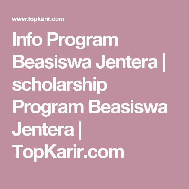 Info Program Beasiswa Jentera  | scholarship Program Beasiswa Jentera  | TopKarir.com