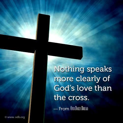 nothing speaks more clearly of gods love than the cross
