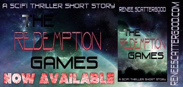 Renee's Author Spotlight: The Redemption Games (A SciFi Thriller Short Story...