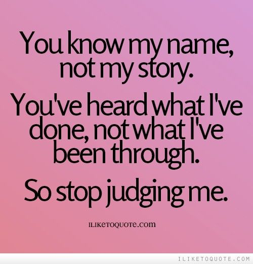 Till You Walk In My Shoes You Cant Judge Me