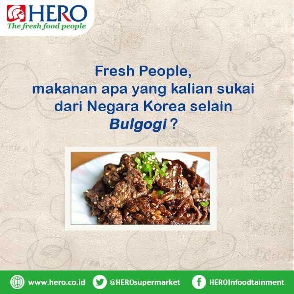 Fresh People, makanan apa yang kalian sukai dari Negara Korea selain Bulgogi ?
