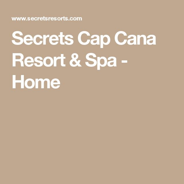 Secrets Cap Cana Resort & Spa - Home